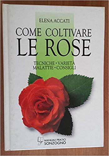 Elena Accati 1991 - COME COLTIVARE LE ROSE