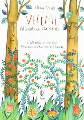 Elena Accati 2011 - VELENI, PETTEGOLEZZI TRA LE PIANTE
